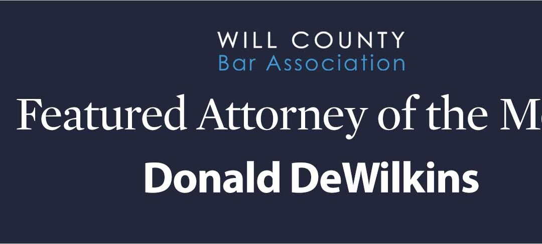 After Three Decades of Will County Practice, Donald DeWilkins Rises to the Bench